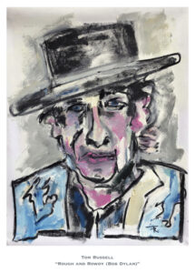 Rough and Rowdy (Bob Dylan) by Tom Russell
